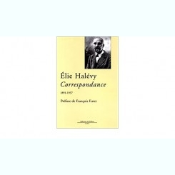 CORRESPONDANCE 1891-1937 - ELIE HALEVY   (CARTE IN LIMBA FRANCEZA)