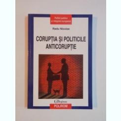 CORUPTIA SI POLITICILE ANTICORUPTIEI DE RADU NICOLAE ,