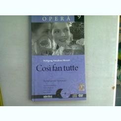 COSI FAN TUTTE - WOLFGANG AMADEUS MOZART  (MARI SPECTACOLE DE OPERA 9)