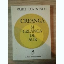 CREANGA SI CREANGA DE AUR DE VASILE LOVINESCU , 1989