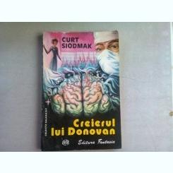 CREIERUL LUI DONOVAN - CURT SIODMAK