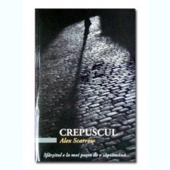 CREPUSCUL - ALEX SCARROW