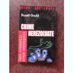 CRIME NEREZOLVATE - RUSELL GOULD