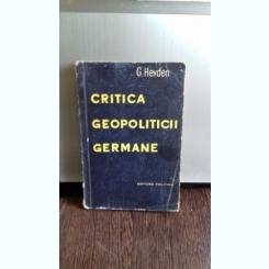 CRITICA GEOPOLITICII GERMANE - G. HEYDEN