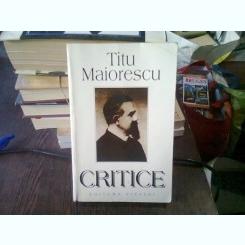 CRITICE - TITU MAIORESCU