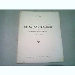 CRIZA CONTROLULUI  DE GEORGE DRAGOMIRESCU. PE DOUA COLOANE - T. DINU