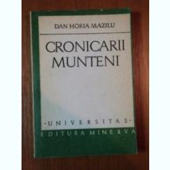 CRONICARII MUNTENI DE DAN HORIA MAZILU, 1978,CU DEDICATIE