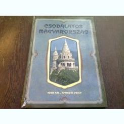 CSODALATOS MAGYARORSZAG - TOTH PAT - CZEGLEDI ZSOLT  (ALBUM FOTO, TEXT IN LIMBA MAGHIARA)