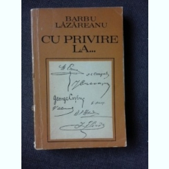 CU PRIVIRE LA MIHAIL EMINESCU, ION CREANGA, I.L. CARAGIALE, G. COSBUC, B/P/HASDEU, V. ALECSANDRI, G.HASACHI SI I. HELIADE-RADULESCU - BARBU LAZAREANU