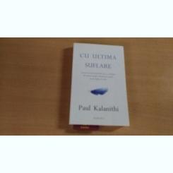 CU ULTIMA SUFLARE-PAUL KALANITHI