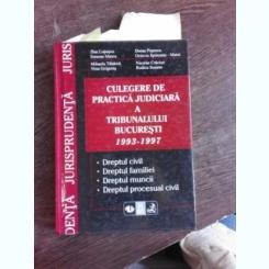 CULEGERE DE PRACTICA JUDICIARA A TRIBUNALULUI BUCURESTI 1993-1997