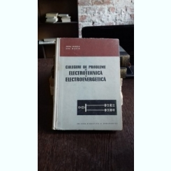 CULEGERE DE PROBLEME DE ELECTROTEHNICA SI ELECTROENERGETICA - POPA MIRCEA
