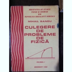 CULEGERE DE PROBLEME DE FIZICA- MIHAIL SANDU
