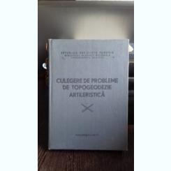 CULEGERE DE PROBLEME DE TOPOGEODEZIE ARTILERISTICA