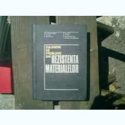Culegere de probleme din rezistenta materialelor - Gh. Buzdugan, A. Beles, C. Mitescu