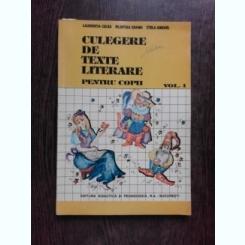 CULEGERE DE TEXTE LITERARE PENTRU COPII - LAURENTIA CULEA  VOL.1
