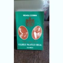 CULISELE PALATULUI REGAL - NEAGU COSMA