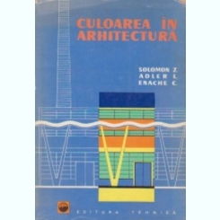 CULOAREA IN ARHITECTURA - SOLOMON Z.