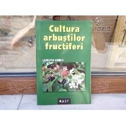 Cultura arbustilor fructiferi , Lenuta Chira , 2007