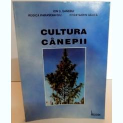 CULTURA CANEPII ,ION D. SANDRU...CONSTANTIN GAUCA