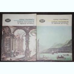 Cultura europeana in epoca luminilor - Romul Munteanu (2 vol.)