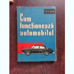 CUM FUNCTIONEAZA AUTOMOBILUL - B.V. GOLD