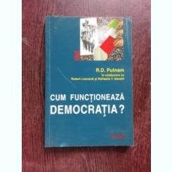 CUM FUNCTIONEAZA DEMOCRATIA? - R.D. PUTNAM