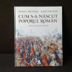 Cum s-a nascut poporul roman- Neagu Djuvara, Radu Oltean