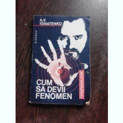 CUM SA DEVII FENOMEN - A.V. IGNATENKO
