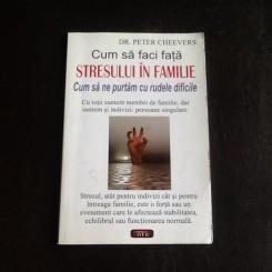 Cum sa faci fata stresului in familie - Peter Cheevers