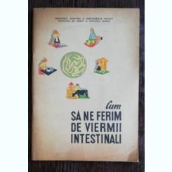 CUM SA NE FERIM DE VIERMII INTESTINALI - GH ROMANESCU