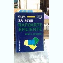 CUM SA SCRII RAPOARTE EFICIENTE - JOHN E. SUSSAMS