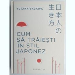 Cum sa traiesti in stil japonez - Yuaka Yazawa