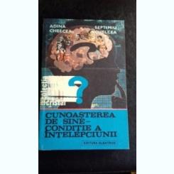 CUNOASTEREA DE SINE. CONDITIE A INTELEPCIUNII - ADINA CHELCEA