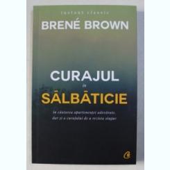 CURAJUL IN SALBATICIE DE BRENE BROWN , 2018
