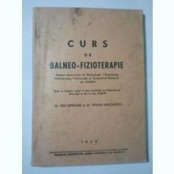 CURS DE BALNEO - FIZIOTERAPIE - ION OPREANU, TRAIAN DINCULESCU