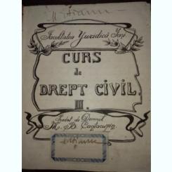 Curs de Drept Civil III, predat de dl Cantacuzin, manuscris