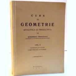 CURS DE GEOMETRIE ANALITICA SI PROIECTIVA , VOL. II , 1945