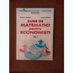 Curs de matematici pentru economisti - Valeriu Badin  vol.I