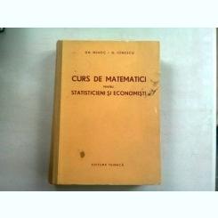 CURS DE MATEMATICI PENTRU STATISTICIENI SI ECONOMISTI - GH. MIHOC