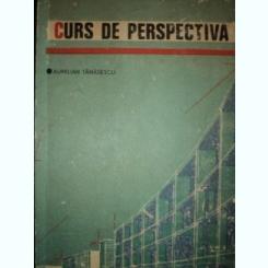 CURS DE PERSPECTIVA - AURELIAN TANASESCU
