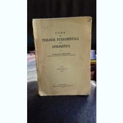 CURS DE TEOLOGIE FUNDAMENTALA SAU APOLOGETICA - IOAN MIHALCESCU   VOL. 1