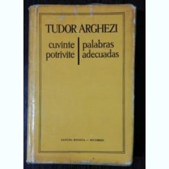 CUVINTE POTRIVITE / PALABRAS ADECUADAS - TUDOR ARGHEZI