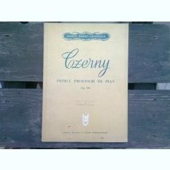 CZERNY. PRIMUL PROFESOR DE PIAN. OP.599  (PARTITURA)