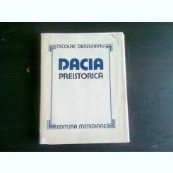 DACIA PREISTORICA-NICOLAE DENSUSIANU