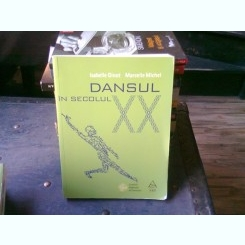 DANSUL IN SECOLUL XX - ISABELLE GINOT