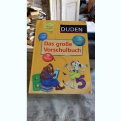 DAS GROßE VORSCHULBUCH   (carte pentru prescolari)