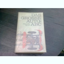 DAS GROSSE AUTO-ABC - ALEXANDER SPOERL  (CARTE AUTO, MASINI MARI)  TEXT IN LIMBA GERMANA