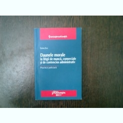 Daunele morale in litigii de munca, comerciale si de contencios administrativ - Dorina Zeca