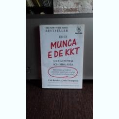 DE CE MUNCA E DE KKT SI CUM PUTEM SCHIMBA ASTA - CALI RESSLER